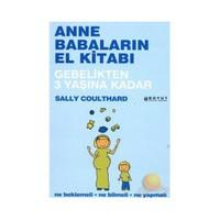 Anne Babaların El Kitabı - Gebelikten 3 Yaşına Kadar - Sally Coulthard