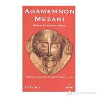 Agamemnon Mezarı - (Miken Ve Bir Kahraman Arayışı)-Cathy Gere