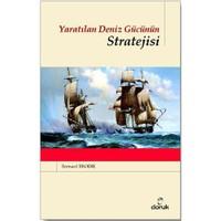 Yaratılan Deniz Gücünün Stratejisi - Bernard Brodie