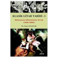 Klasik Gitar Tarihi - I (1536-1600)