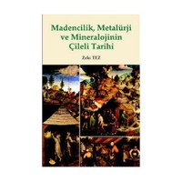 Madencilik, Metalürji ve Mineralojinin Çileli Tarihi