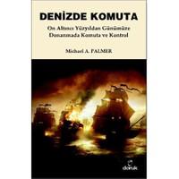 Denizde Komuta - (On Altıncı Yüzyıldan Günümüze Donanmada Komuta ve Kontrol)
