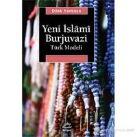 Yeni İslâmî Burjuvazi Türk Modeli-Dilek Yankaya