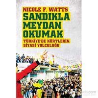 Sandıkla Meydan Okumak - Türkiye'De Kürtlerin Siyasi Yolculuğu-Nicole F. Watts
