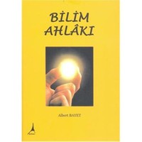Bilim Ahlakı - Albert Bayet
