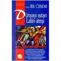 Dünyayı Isıtan Latin Ateşi