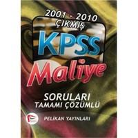 Pelikan KPSS Maliye 2001-2010 Çıkmış Soruları (Tamamı Çözümlü)