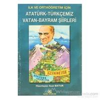İlk Ve Ortaöğretim İçin Atatürk-Türkçemiz Vatan-Bayram Şiirleri