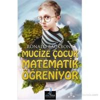 Mucize Çocuk Matematik Öğreniyor (Helping Your Child Learning Math)-Ronald Backbone