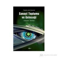 Sanayi Toplumu ve Geleceği - (Manifesto)