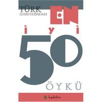 Türk Edebiyatından En İyi 50 Öykü-Kolektif