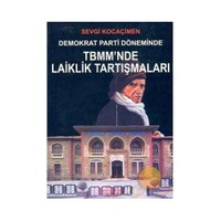 DEMOKRAT PARTİ DÖNEMİNDE TBMM'NDE LAİKLİK TARTIŞMALARI