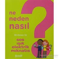 Ne Neden Nasıl 4 - Ses Işık Elektrik Mıknatıs-Philippe Nessman