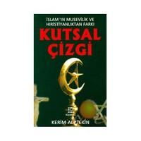 Kutsal Çizgi ( İslam'ın Mesevilik Ve Hırıstiyanlıktan Farkı )