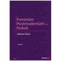 Feminizm Postmodernizm ve Hukuk - Adnan Güriz