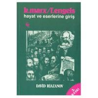 K. Marx - F. Engels / Hayat Ve Eserlerine Giriş