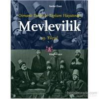 Osmanlı Devlet Ve Toplum Hayatında Mevlevilik-Serdar Ösen