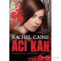 Acı Kan - Morganvılle Vampirleri – Kitap 12-Rachel Caine