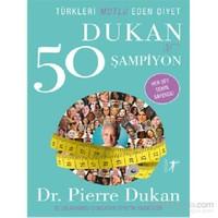 Türkleri Mutlu Eden Diyet Dukan Ve 50 Şampiyon - Pierre Dukan