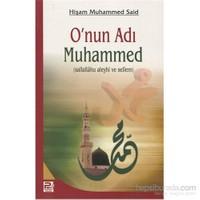 O'Nun Adı Muhammed (Sallallahu Aleyhi Ve Sellem)-Hişam Muhammed Said