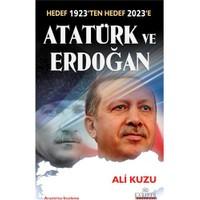 Atatürk ve Erdoğan - (Hedef 1923'ten Hedef 2023'e)