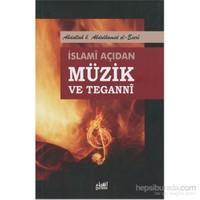 İslami Açıdan Müzik Ve Teganni-Abdullah B. Abdulhamid El-Eseri
