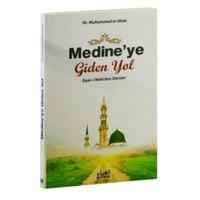 Medine'Ye Giden Yol (Siyer-İ Nebi'Den Dersler)
