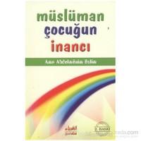 Müslüman Çocuğun İnancı-Amr Abdulmunim Selim