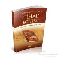 Kur''an Ve Sünnet''in Işığında Cihad Eğitimi - Abdulaziz B. Nasır El-Cüleyyil