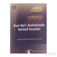 Kur''An-I Anlamada Temel Esaslar-Abdurrahman B. Nasır Es-Sa'Di