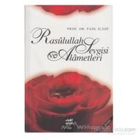 Rasullah Sevgisi Ve Alametleri-Fadl İlahi