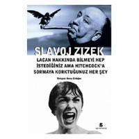 Lacan Hakkında Bilmeyi Hep İstediğiniz Ama Hitchcock'A Sormaya Korktuğunuz Her Şey-Slavoj Zizek