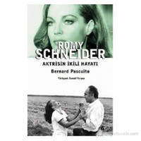 Romy Schneider - Aktrisin İkili Hayatı-Bernard Pascuito