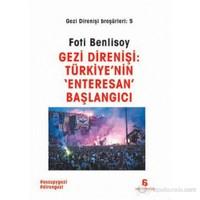 Gezi Direnişi: Türkiye'Nin 'Enteresan' Başlangıcı-Foti Benlisoy