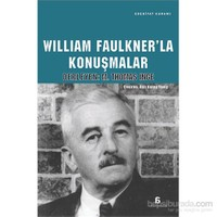 William Faulkner'La Konuşmalar-M. Thomas İnge