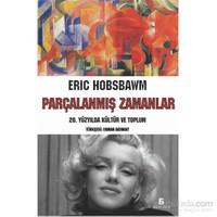 Parçalanmiş Zamanlar-Eric Hobsbawm
