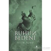 Ruhun Bedeni-Selim Temo