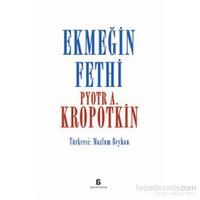 Ekmeğin Fethi - Pyotr Alekseyeviç Kropotkin