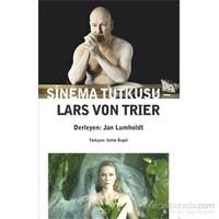 Sinema Tutkusu – Lars Von Trier