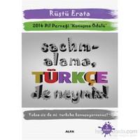 Sachmalama Türkçe De Neymiş! 2014 Dil Derneği 'Konuşma Ödülü'-Rüştü Erata