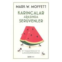 Karıncalar Arasında Serüvenler-Mark W. Moffett