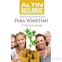 Altın Başlangıç: Aileler Ve Çocuklar İçin Para Yönetimi - M. Serhat Semercioğlu