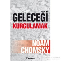 Geleceği Kurgulamak-Noam Chomsky