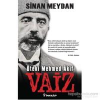 Vaiz Öteki Mehmed Akif - Sinan Meydan