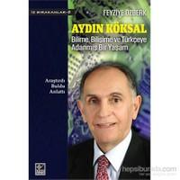 Aydın Köksal Bilime, Bilişime ve Türkçeye Adanmış Bir Yaşam