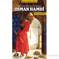 Çağdaş Sanatımızda Son Osmanlı - Osman Hamdi