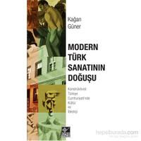 Modern Türk Sanatının Doğuşu(Konstrüktivist Türkiye Cumhuriyeti'nde Kültür Ve İdeoloji)