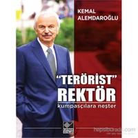 """Terörist"" Rektör Kumpasçılara Neşter"