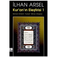 """Kur'An'In Eleştirisi 1 Semavi Dinlerin """"Kutsal"""" Bilinen Kitapları-İlhan Arsel"""