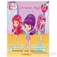 Çilek Kız Jimnastik Keyfi Öykü Kitabı-Kolektif